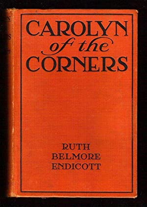 Carolyn of the Corners: Endicott, Ruth Belmore