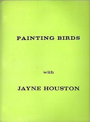 Painting Birds: Houston, Jayne