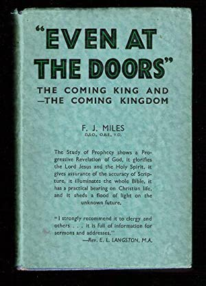 "Even at the Doors""/The Coming King and The Coming Kingdom: Miles, F.J."