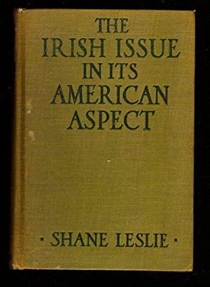 The Irish Issue in its American Aspect/A Contribution to the Settlement of Anglo-American ...
