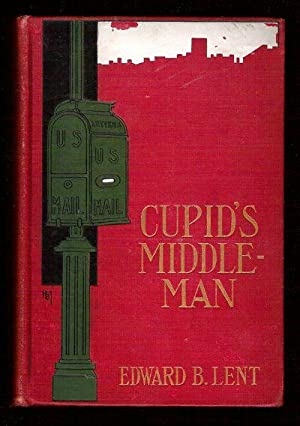 Cupid's Middleman: Lent, Edward B.