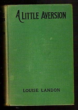 A Little Aversion: Landon, Louise (Louise Platt Hauck)