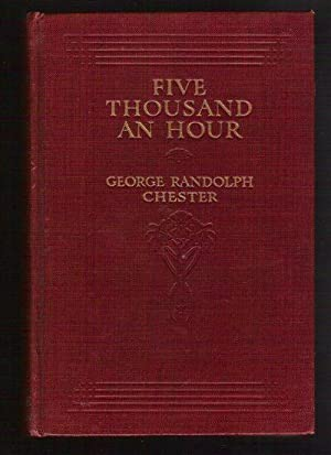 Five Thousand an Hour/How Johnny Gamble Won the Heiress: Chester, George Randolph