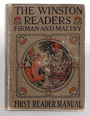 The Winston Readers First Reader Manual: Firman, Sidney G.; Maltby, Ethel H.