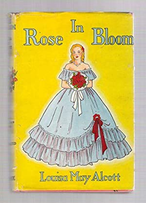 Rose in Bloom: Alcott, Louisa May