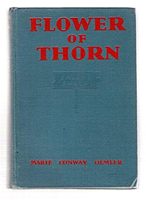 Flower of Thorn: Oemler, Marie Conway