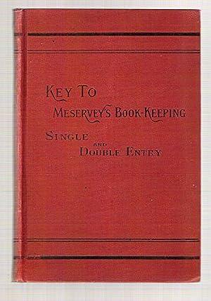 Key to Meservey's Book-Keeping Single and Double Entry: Meservey, A.B.