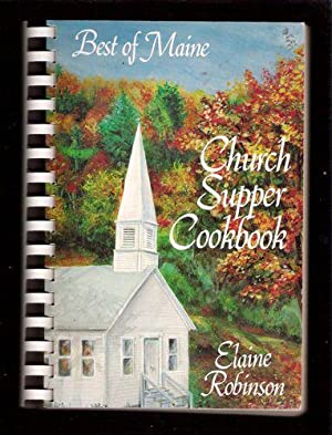 Maine Church Supper Cookbook Favorite Maine Church Recipes: Elaine. E. Robinson; Robinson