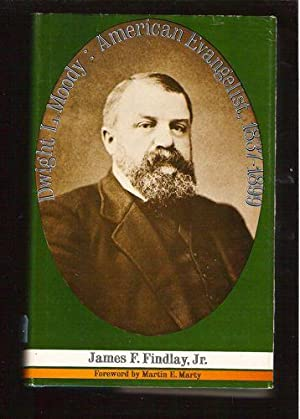 Dwight L. Moody: American Evangelist, 1837-1899: Findlay, James F, Jr.