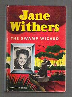 Jane Withers and the Swamp Wizard: Heisenfelt, Kathryn