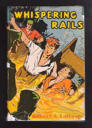 The Whispering Rails: Lathrop, Gilbert A.