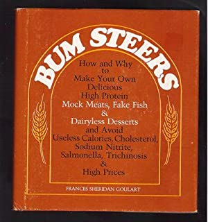 Bum Steers: How and Why to Make Your Own Delicious High Protein Mock Meats, Fake Fish & ...