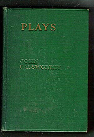 Plays: Galsworthy, John