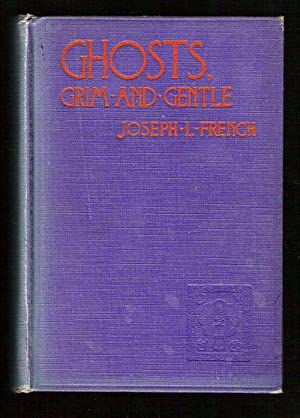 Ghosts Grim and Gentle/ A Collection of Moving Ghost Stories: French, Joseph L. (selected by)