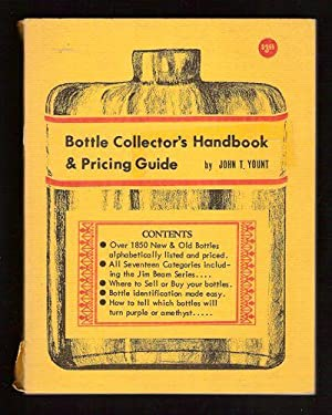 Bottle Collector's Handbook & Pricing Guide: Yount, John T.