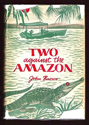 Two Against the Amazon: Brown, John