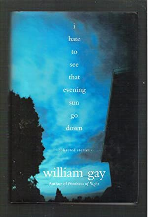 I Hate To See That Evening Sun Go Down: Gay, William