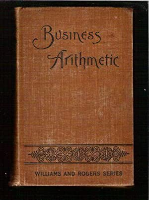 Business Arithmetic; Williams and Rogers Series: King, J.E.