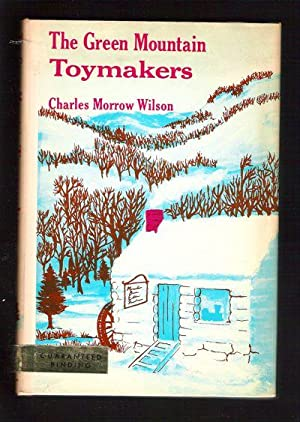 The Green Mountain Toymakers: Wilson, Charles Morrow