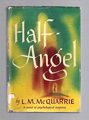 Half-Angel: McQuarrie, L.M.