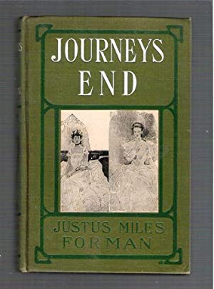 Journeys End, A Romance of To-Day: Forman, Justus Miles