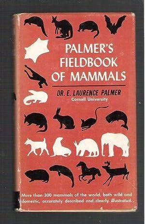 Palmer's Fieldbook of Mammals: Palmer, Laurence E.