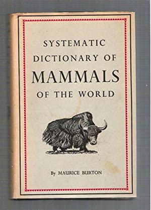 Systematic Dictionary of Mammals of the World: Burton, Maurice