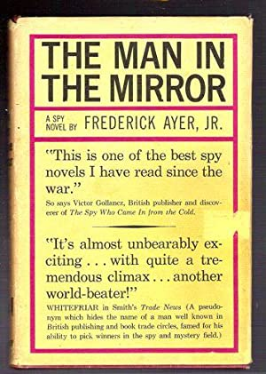The Man in the Mirror/A Novel of Espionage: Ayer, Frederick Jr.
