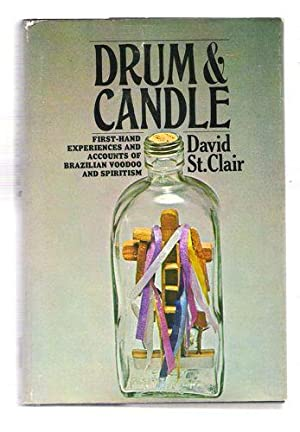 Drum & Candle, First-Hand Experiences and Accounts of Voodoo and Spiritism: David St. Clair
