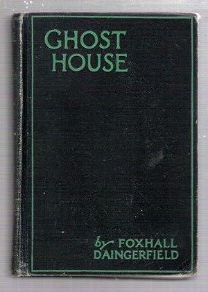 Ghost House: Daingerfield, Foxhall
