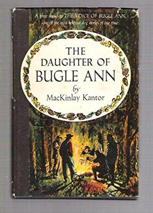 The Daughter of Bugle Ann: Kantor, MacKinlay