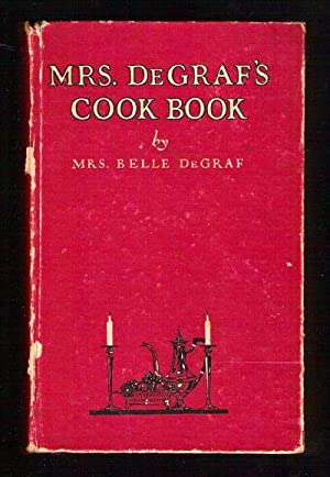 Mrs. DeGraf's Cook Book