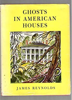 Ghosts In American Houses: Reynolds, James