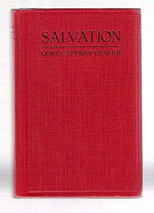 Salvation: Chafer, Lewis Sperry