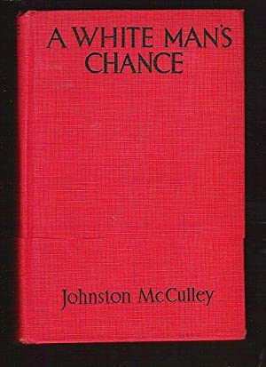 A White Man's Chance: McCulley, Johnston