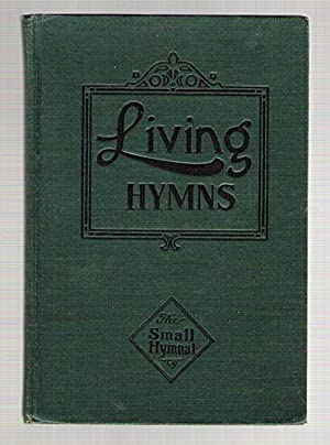 Living Hymns (The Small Hymnal) A Book of Worship and Praise for The Developing Life: Chalmers, ...