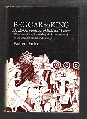 Beggar to King All the Occupations of: Duckat, Walter