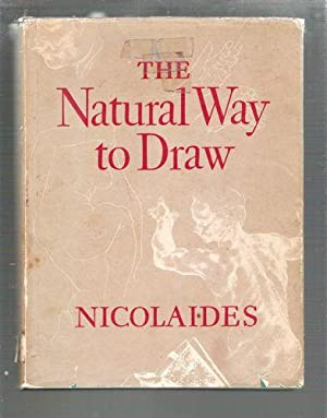 The Natural Way to Draw; A Working Plan for Art Study: Nicolaides, Kimon