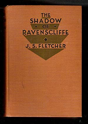 The Shadow of Ravenscliffe: Fletcher, J.S.