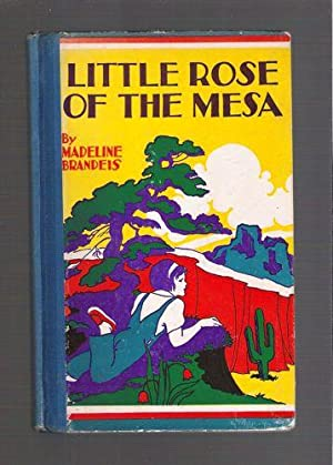 Little Rose of the Mesa: Brandeis, Madeline