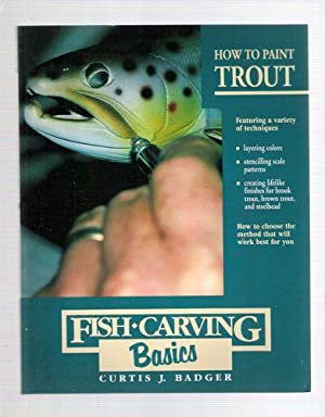 How to Paint Trout (Fish Carving Basics: Curtis J. Badger