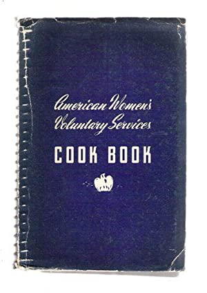 The American Women's Voluntary Services Cook Book/A Book for Wartime LIving