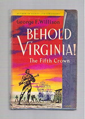 Behold Virginia! The Fifth Crown: Willison, George F.