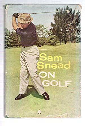 Sam Snead On Golf: Snead, Sam
