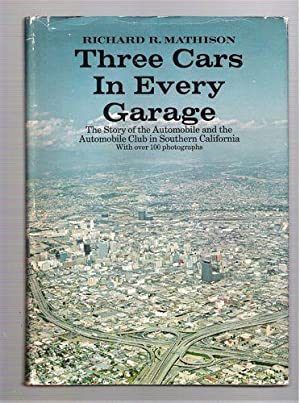 Three Cars in Every Garage; The Story of the Automobile and the Automobile Club in Southern ...