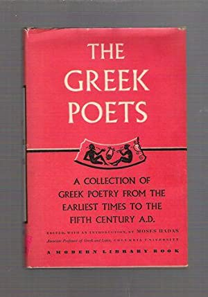 The Greek Poets; A Collection of Poetry from the Earliest Times to the Fifth Century A.D.: Hadas, ...