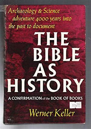 The Bible As History/A Confirmation of the Book of Books: Keller, Werner