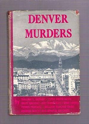 Denver Murders: William E. Barrett; Clyde Brion Davis; Brett Halliday; Ray Humphries; Gene Lowall; ...
