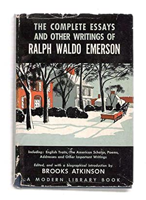 The Complete Essays and Other Writings of Ralph Waldo Emerson: Emerson, Ralph Waldo