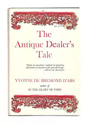 The Antique Dealer's Tale: Yvonne de Bremond D'Ars